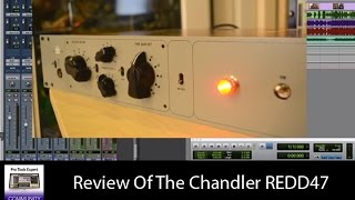 Review Of The REDD 47 Mic Pre-amp By Chandler Limited