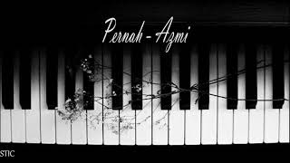 Pernah - Azmi Piano Instrumental