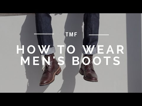 How to Wear Men's Boots | Men's Style Tips