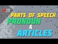 Parts of Speech, Pronoun and Articles
