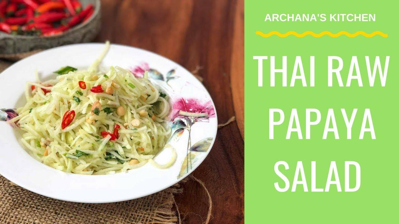 Thai Raw Papaya Salad Recipe Thai Recipes By Archana S Kitchen Youtube