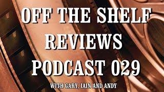 Off The Shelf Reviews - Podcast 029