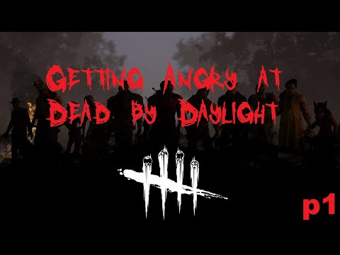 Getting Angry at Dead by Daylight p1 |