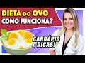 Dieta do Ovo - Como Funciona, Tipos, Cardápio e Dicas [EMAGRECE?]