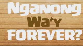 357 - Nganong Way Forever (Official Lyric Video)