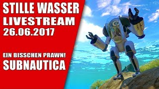 🎥 STILLE WASSER - SUBNAUTICA LIVESTREAM 26.6.2017 TWITCH GAMEPLAY LET'S PLAY DEUTSCH GERMAN thumbnail