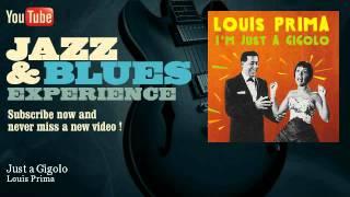 Louis Prima - Just a Gigolo - JazzAndBluesExperience