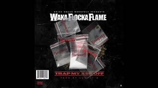 "Waka Flocka Flame - Trap My Ass Off ""Official Audio"""