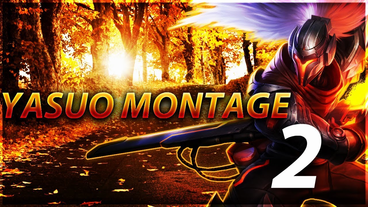 Yasuo Montage 2 Best Yasuo Plays 2019 League Of Legends