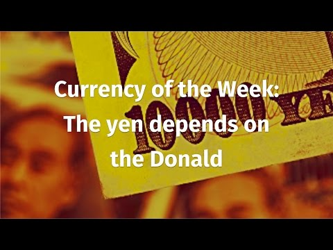 Currency of the Week: The yen depends on  the Donald