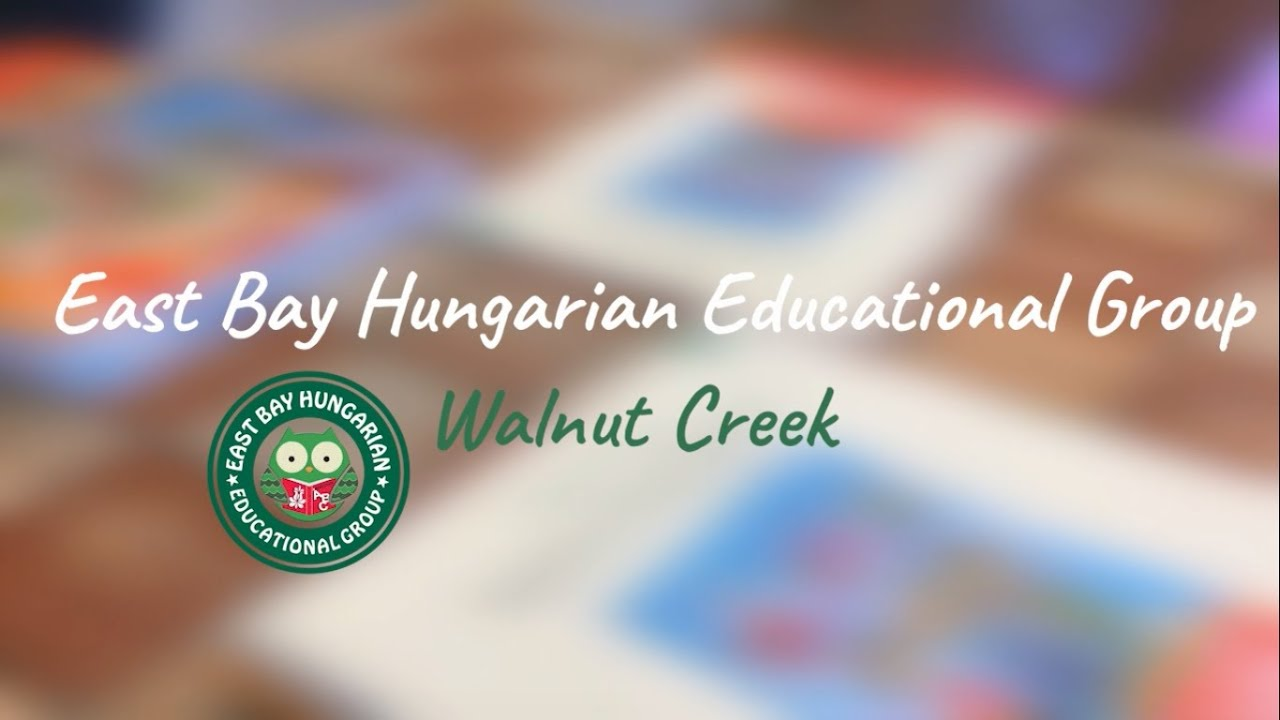East Bay Hungarian Educational Group - Walnut Creek Magyar Iskola