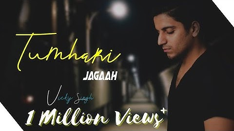 Tumhari Jagaah - Vicky Singh   Cover   Zack Knight