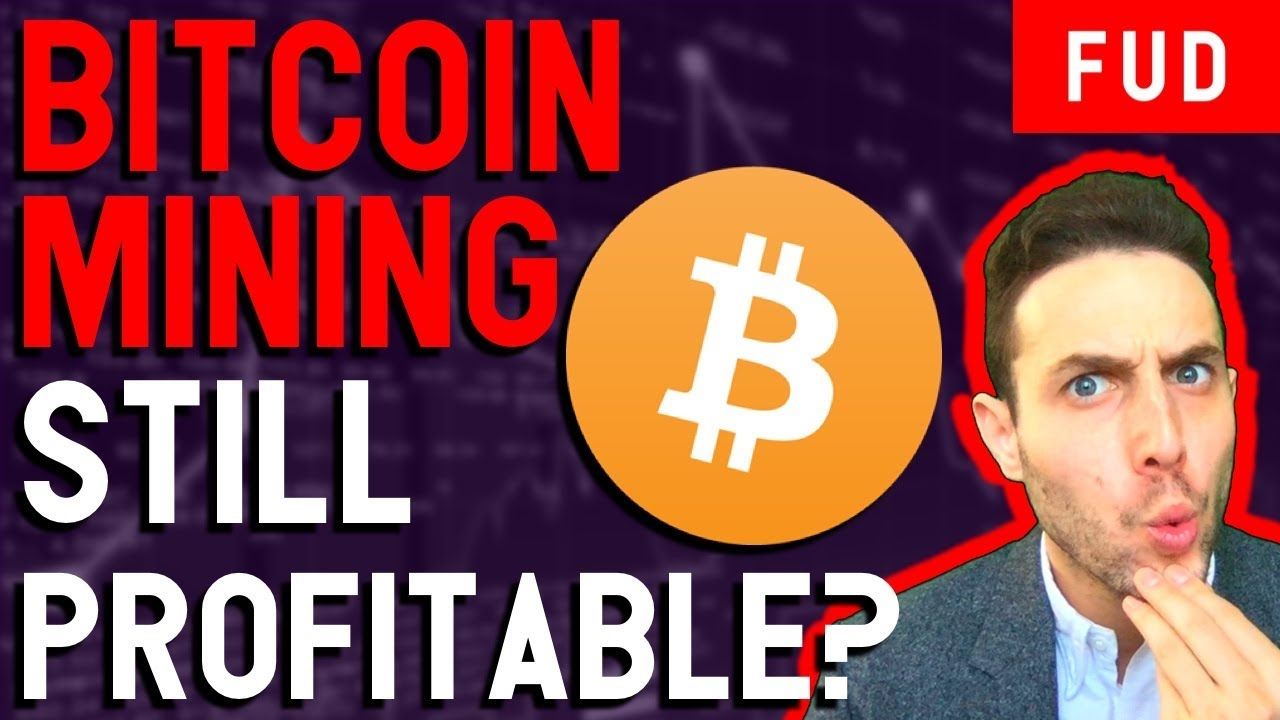 WHAT DOES IT COST TO MINE BITCOIN? BITCOIN MINING STILL PROFITABLE IN 2018?