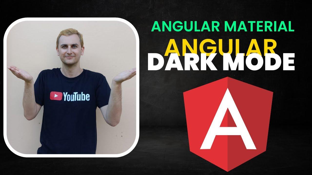 Angular Dark Mode - Custom Angular Material Switch Light and Dark Theme (with Local Storage)