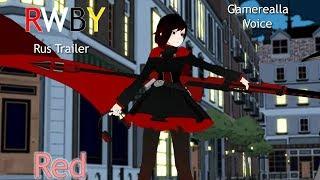 RWBY - Red Trailer『Русские Субтитры』