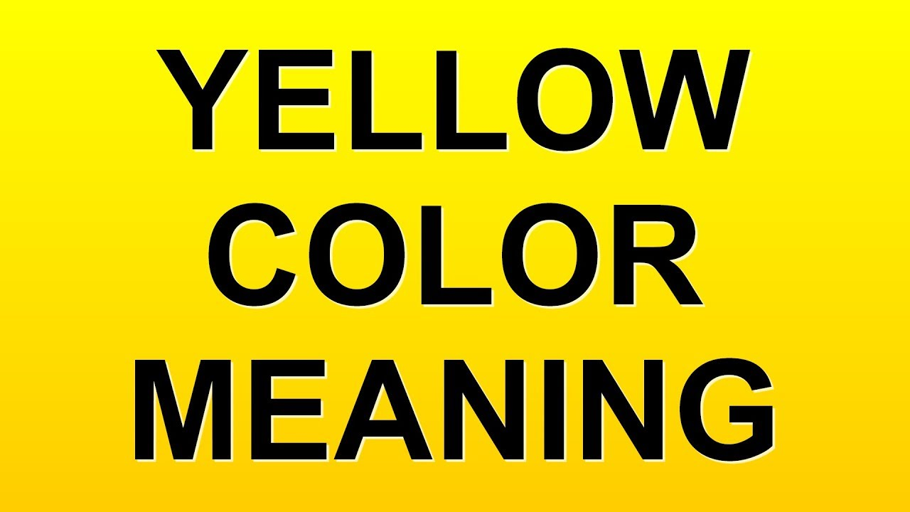 Yellow color meaning youtube nvjuhfo Choice Image
