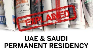 Explained: UAE and Saudi's permanent residency scheme (Golden Card)