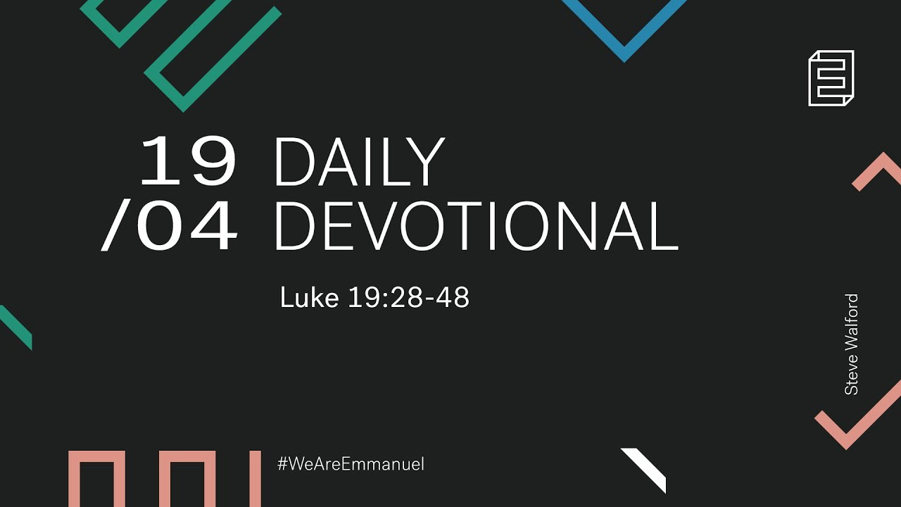 Daily Devotion with Steve Walford // Luke 19:28-48 Cover Image