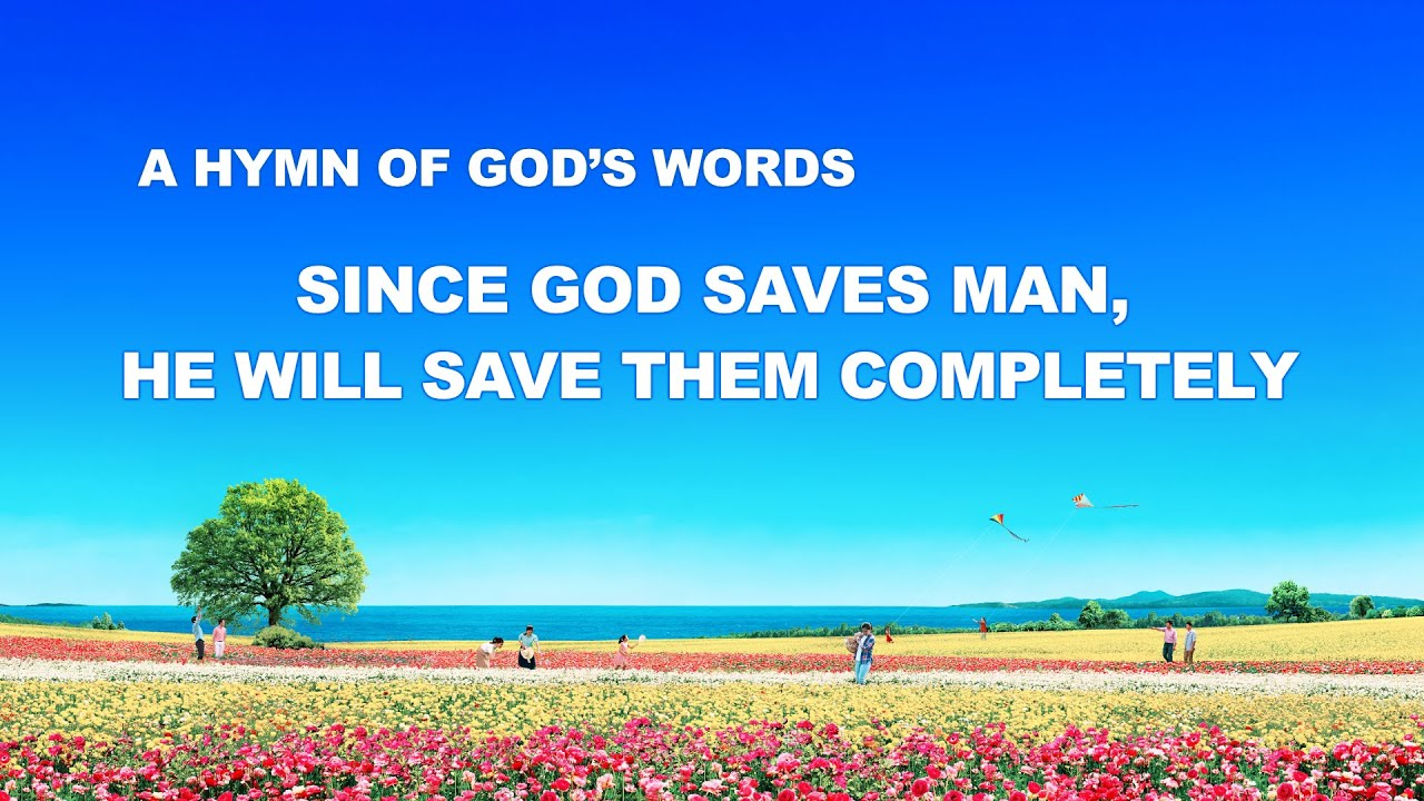 """English Christian Song With Lyrics   """"Since God Saves Man, He Will Save Them Completely"""""""