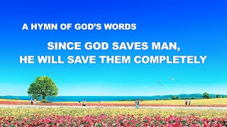 "English Christian Song With Lyrics | ""Since God Saves Man, He Will Save Them Completely"""