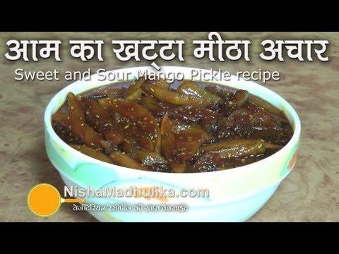 Sweet & Sour Mango Pickle | Khatta mitha Aam Ka Achar |  Gor Keri Recipe