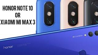 Q & A : Should I buy Honor Note 10 or Xiaomi Mi Max 3? #MiMax3 #honornote10