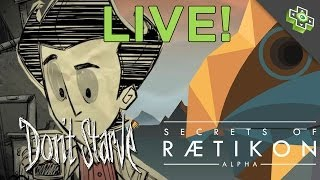 Don't Starve (PS4) and Secrets of Raetikon (PC) LIVE! Scott Bromley and Zac Minor Play