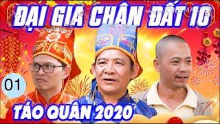 Hài Tết 2020 Canh Tý Đại Gia Chân Đât 10-Tập 1 Phim hài Quang Tèo,Trung Hiếu,Bình Trọng Cười vỡ bụng
