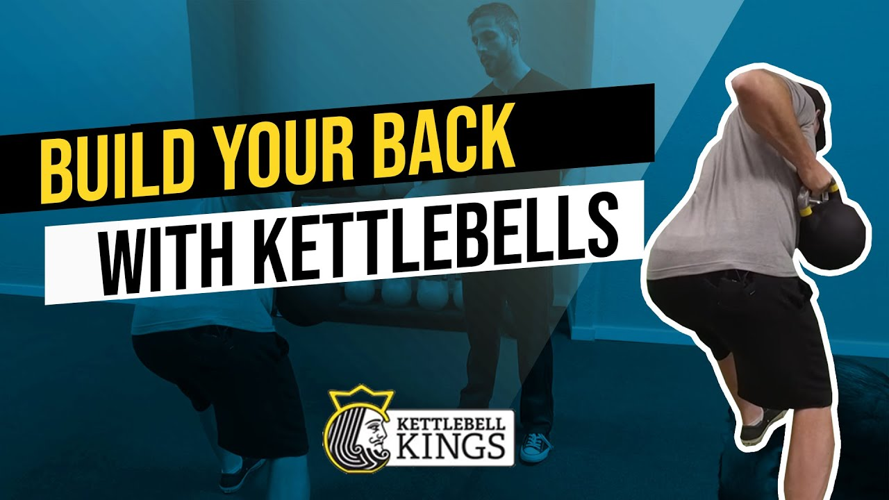 Building Your Back Muscles With Kettlebells