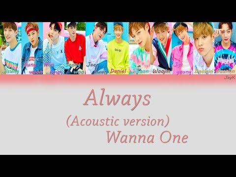 Free Download Wanna One (워너원) - 이자리에 (always) (acoustic Ver.) [han/rom/eng] (color Coded Lyrics) Mp3 dan Mp4