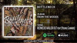 REDNECKS WALLER OUT - (BOTTLENECK) FEATURING (YOUNG GUNNER)