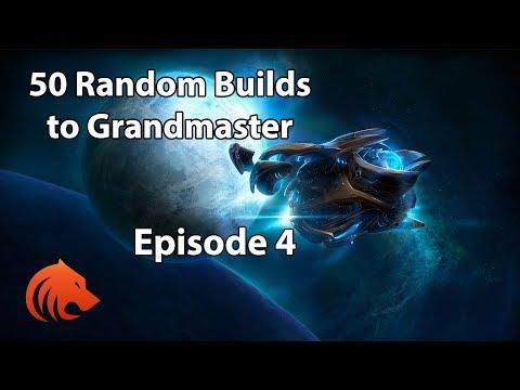 "StarCraft 2: ""NEVER GONNA GIVE YOU UP""  - 50 Random Builds to Grandmaster Episode 4"