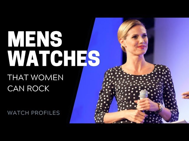 Men's Watches that Women Can Rock | SwissWatchExpo [Watch Collection]