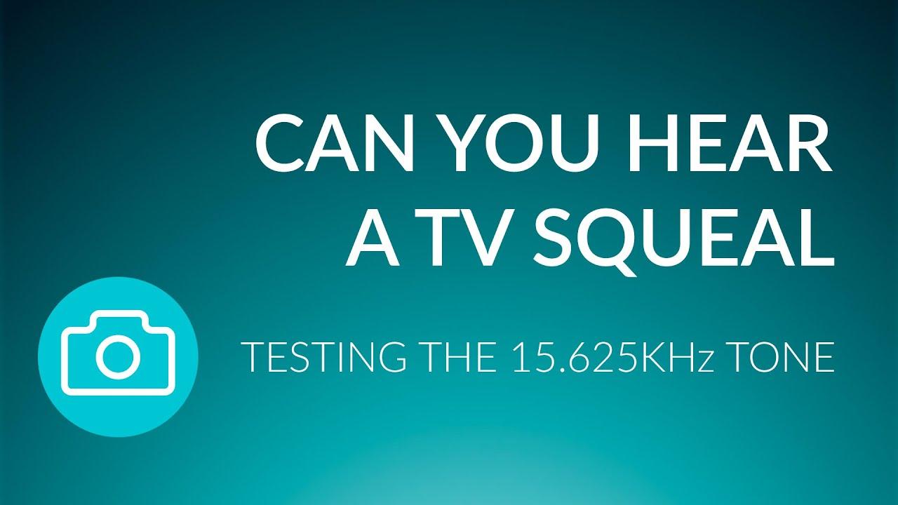Can You Hear a TV Squealing - 15 625kHz Test