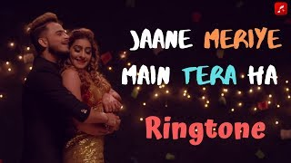 Jaane Meriye Main Tera Haa Ringtone Download  | Punjabi Love Ringtones