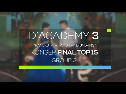 Rani, Kutai - Tamu Tak Diundang (D'Academy 3 Konser Final Top 15 Group 3)