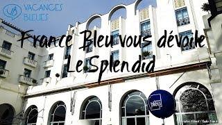France Bleu vous dévoile  l'Hôtel**** & Spa Le Splendid