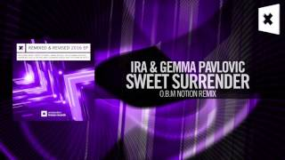 IRA & Gemma Pavlovic - Sweet Surrender (OBM Notion Remix) Amsterdam Trance