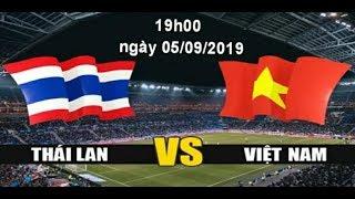 [ TRỰC TIẾP ] Bóng Đã Hôm Nay 5/9 Việt Nam và Thái Lan ( và bình luận trước giờ thi đấu )
