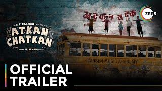 Atkan Chatkan | Official Trailer | A ZEE5 Original Film | Premieres September 5 On ZEE5