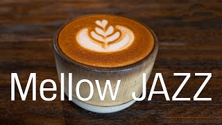 Relaxing Mellow JAZZ - Chill Out Coffee Music For Work & Study