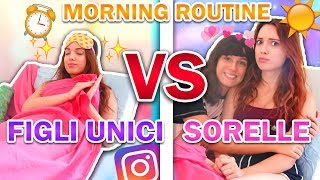 Figlie UNICHE VS Sorelle - MORNING ROUTINE | ELEONORA OLIVIERI