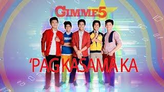 Gimme 5 - 'Pag Kasama Ka (Audio) 🎵