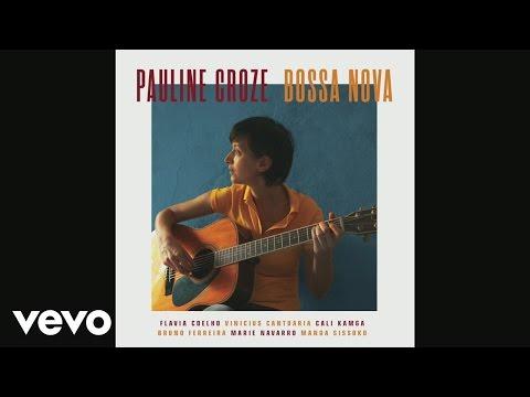 Pauline Croze - La fille d'Ipanema (audio)
