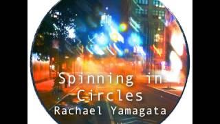 Rachael Yamagata - Spinning in Circles (Audio)