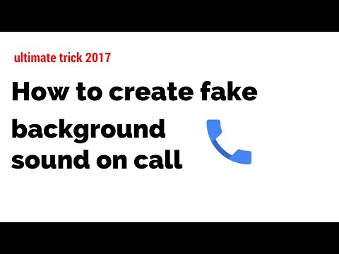 How to create fake background sound on call 2017 | how to make fake sound while calling