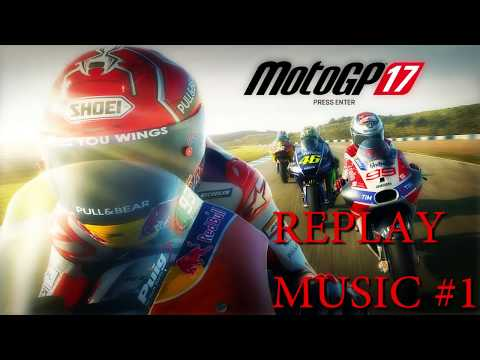 MotoGP 17 - Replay music #1