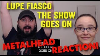 The Show Goes On - Lupe Fiasco (REACTION! by metalheads)