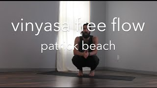 VINYASA FREE YOGA FLOW! | Yoga with Patrick Beach