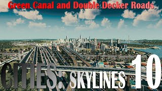 """Cities: Skylines, EP10 - """"Green Canal and Double-Decker Roads"""""""